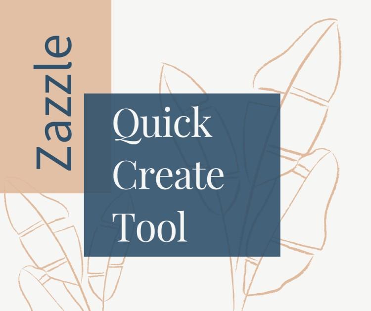 Zazzle Quick Create Tool