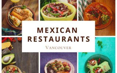 Mexican Restaurants in Vancouver – Lyfepyle's Top 10