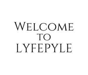 Welcome to Lyfepyle