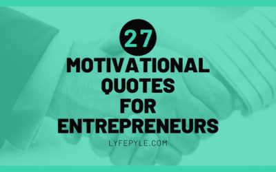 Motivational Quotes for Entrepreneurs – 27 Quotes to Keep You Inspired