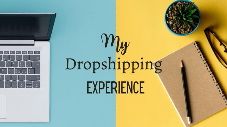 My Dropshipping Experience