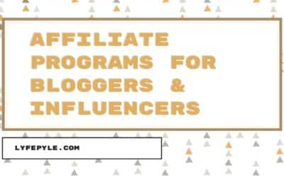 Top Affiliate Programs for Bloggers and Social Media Influencers