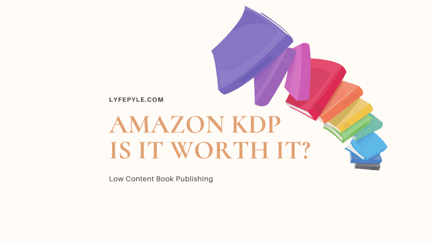 Cover Photo for Is Amazon KDP Worth It?
