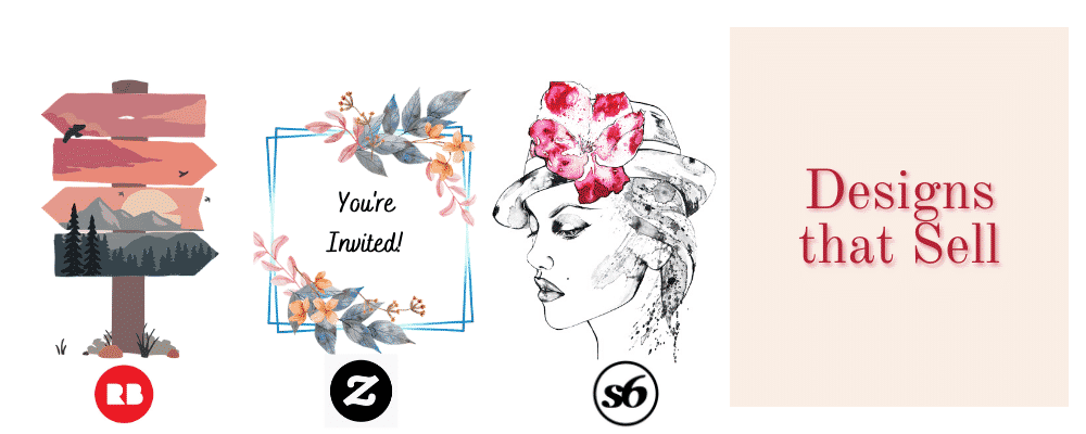 Photo showing which Designs that Sell on Redbubbled, zazzle, and society6