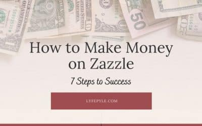 How to Make Money on Zazzle – A Step by Step Guide