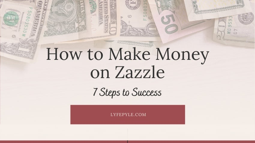 How to Make Money on Zazzle Cover Photo