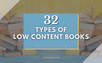 32 Types of Low Content Books | Ideas for Your KDP Self Publishing Business