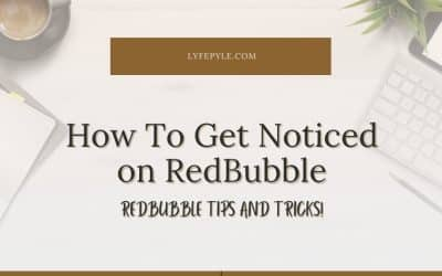 How Do You Get Noticed on RedBubble   RedBubble Tips and Tricks