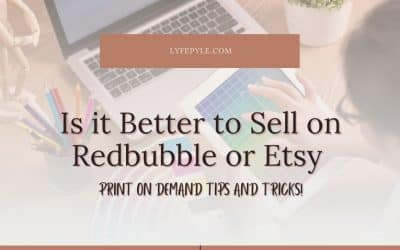RedBubble Vs Etsy – Which is Better for Print on Demand?