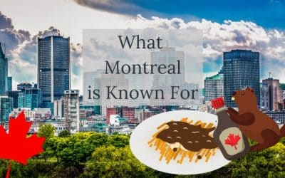 What is Montreal Known For? | 12 Things that Montreal is Famous For