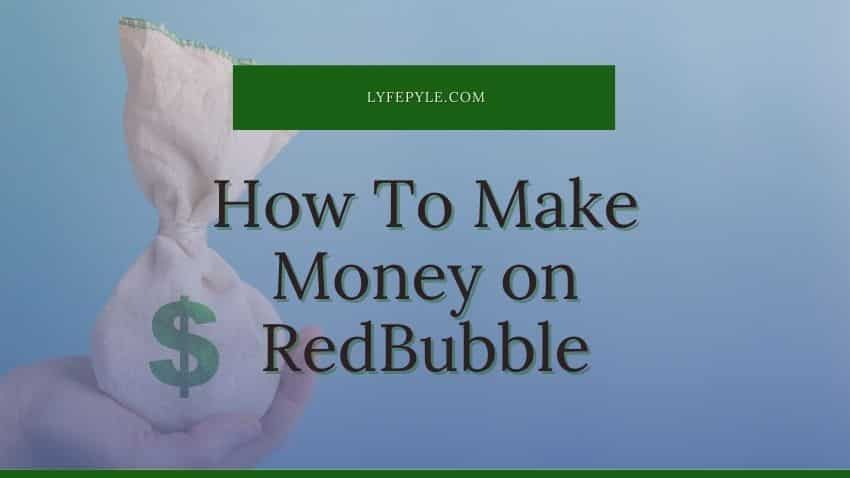 How to Make Money on RedBubble Cover Photo