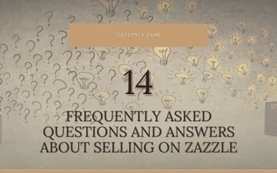 Zazzle Seller Frequently Asked Questions – Tips and Tricks