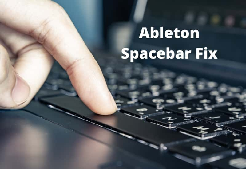 Ableton Spacebar Not Working? We've Got The Fix!