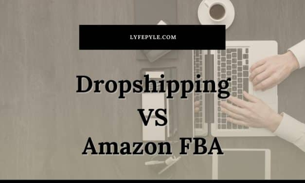 Dropshipping VS Amazon FBA – Which is Better? What's the Difference?
