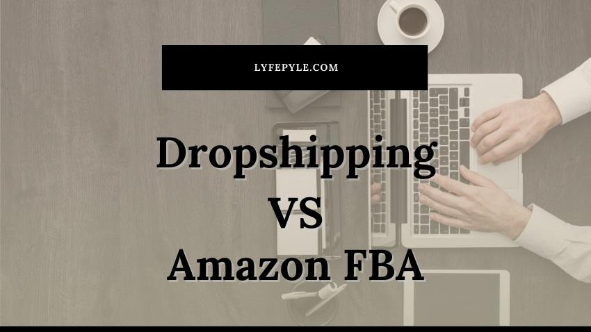 Dropshipping VS Amazon FBA Cover Photo