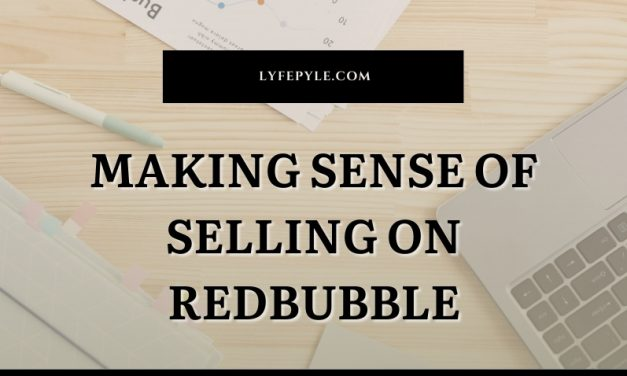 How Does RedBubble Work? Experienced Seller Tells All