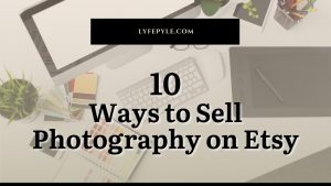 Sell Photography on Etsy